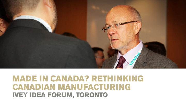 Robert Hardt | Ivey Idea Forum - Made in Canada? Rethinking Canadian Manufacturing