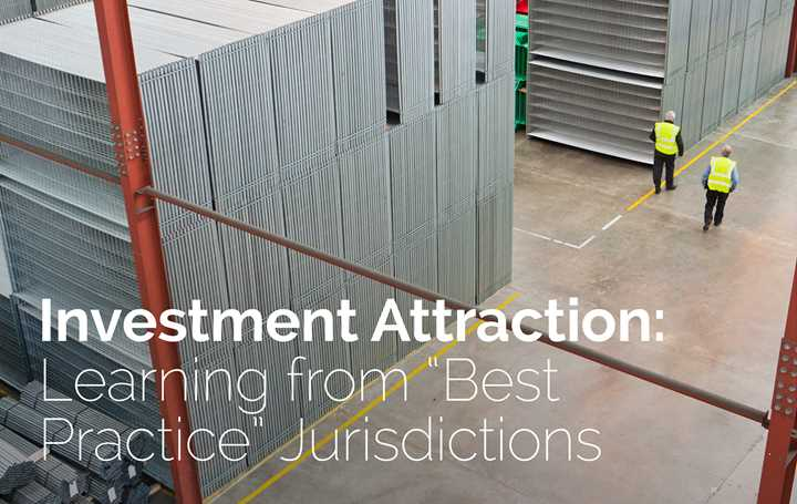 Investment attraction: Learning from best practice jurisdictions