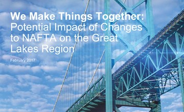We Make Things Together: Potential Impact of Changes to NAFTA on the Great Lakes Region