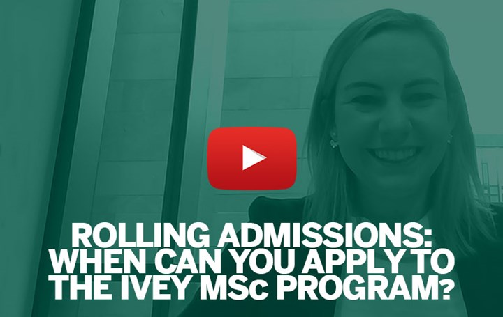 Rolling admissions: When can you apply to the Ivey MSc program?