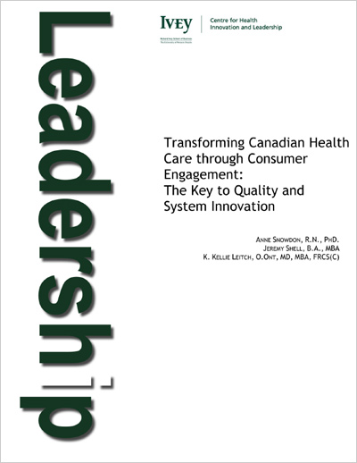 Transforming Canadian Health Care through Consumer Engagement: The Key to Quality and System Innovation