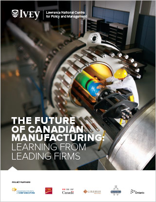 The Future of Canadian Manufacturing: Learning from Leading Firms