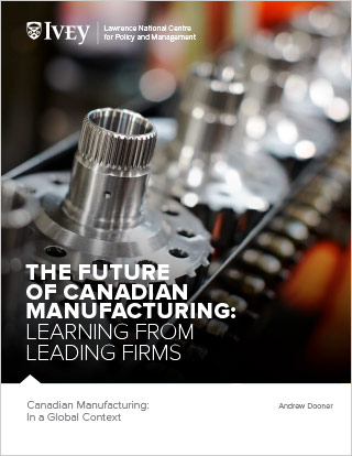 The Future of Canadian Manufacturing: Canadian Manufacturing: In a Global Context