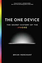 The One Device: The Secret History of the iPhone cover