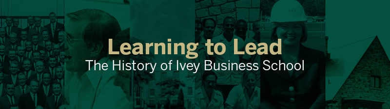 Learning to Lead: The History of Ivey Business School